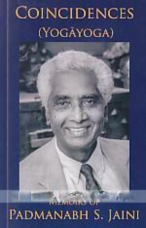 Coincidences (Yogyoga): Memoirs of Padmanabh S. Jaini