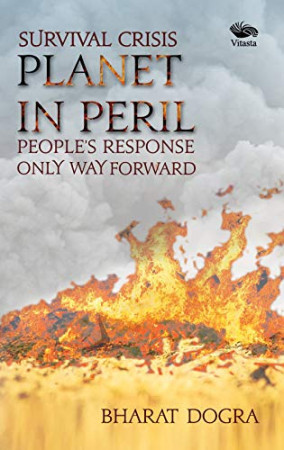 Survival Crisis Planet in Peril: People's Response Only Way Forward