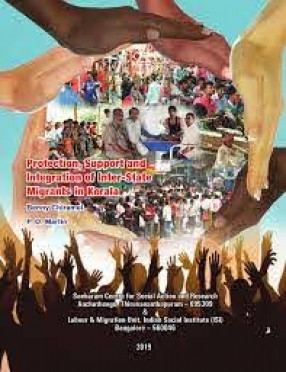 Protection, Support and Integration of Inter-State Migrants in Kerala