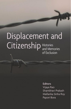Displacement and Citizenship: Histories and Memories of Exclusion