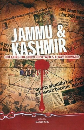 Jammu & Kashmir: Breaking the Subversive Web & a Way Forward