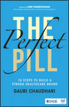 The Perfect Pill: 10 Steps to Build a Strong Healthcare Brand