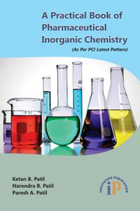 A Practical Book of Pharmaceutical Inorganic Chemistry: As Per PCI Latest Pattern