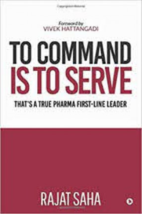 To Command is to Serve: that's a True Pharma First-Line Leader