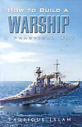 How to Build A Warship: A Practical Way