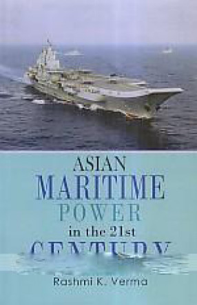 Asian Maritime Power in the 21st Century