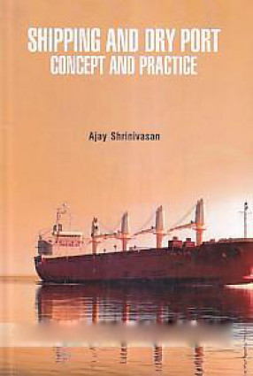 Shipping and Dry Port: Concept and Practice