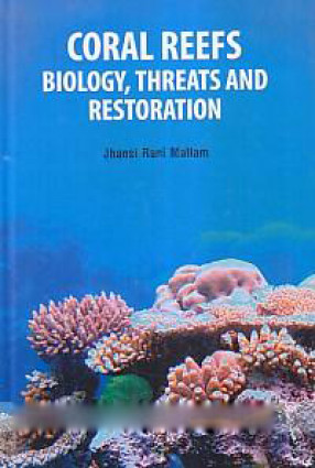Coral Reefs: Biology, Threats and Restoration