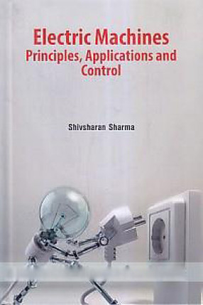 Electric Machines: Principles, Applications and Control