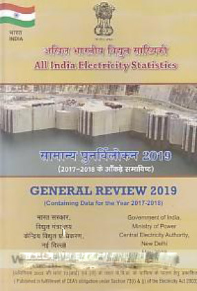 All India Electricity Statistics: General Review 2019 (Containing Data for the Year 2017-18) = Akhila Bharatiya Vidyuta Sankhyiki: Samanya Punaravalokana 2019 (2017-18 Ke Ankare Samavishta)