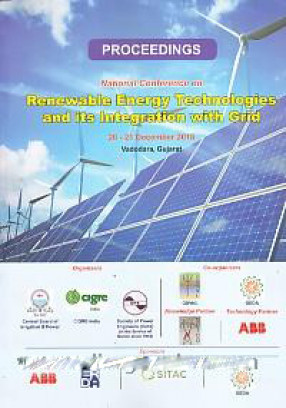 Proceedings: National Conference on Renewable Energy Technologies and its Integration with Grid, 20-21 December 2018, Vadodara, Gujarat