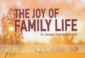 The Joy of Family Life: Reflections