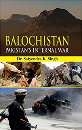 Balochistan: Pakistan's Internal War
