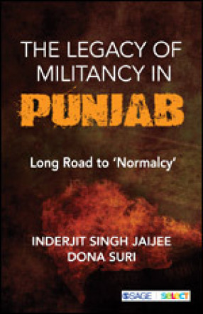 The Legacy of Militancy in Punjab: Long Road to 'Normalcy'