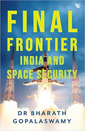 Final Frontier: India and Space Security
