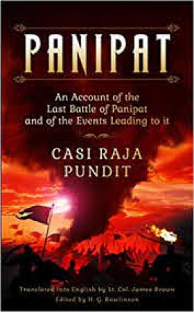 Panipat: An Account of the Last Battle of Panipat and of the Events Leading to It