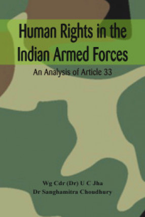 Human Rights in the Indian Armed Forces: An Analysis of Article 33