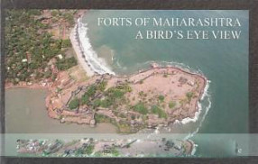 Forts of Maharashtra: A Bird's Eye View