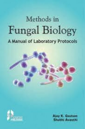 Methods in Fungal Biology: A Manual of Laboratory Protocols