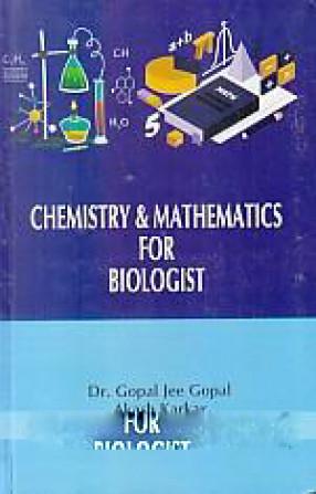 Chemistry & Mathematics For Biologist