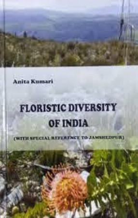 Floristic Diversity in India: Special References to Jamshedpur