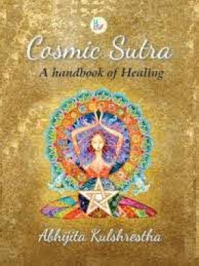 Cosmic Sutra: A Handbook of Healing