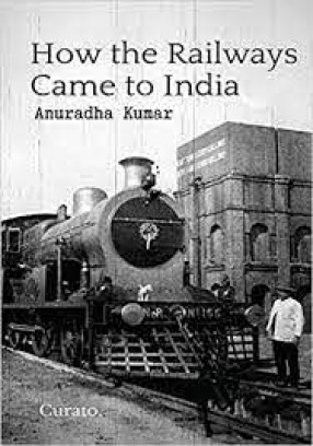 How the Railways Came to India