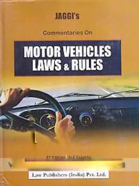 Jaggi's Commentaries on Motor Vehicles Laws and Rules: Motor Vehicles Act, 1988, Central Motor Vehicles Rules