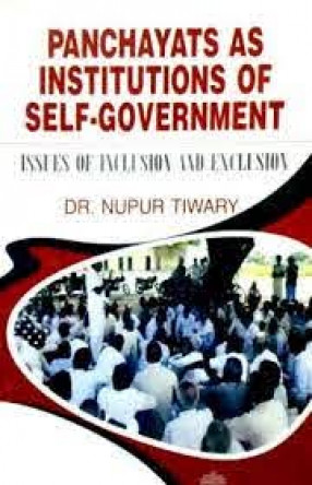 Panchayats as Institutions of Self-Government: Issues of Inclusion and Exclusion