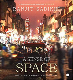 A Sense of Space: the Crisis of Urban Design in India