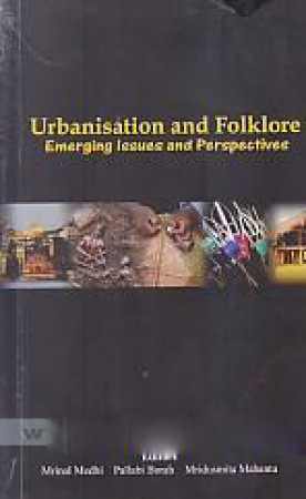 Urbanisation and Folklore: Emerging Issues and Perspectives