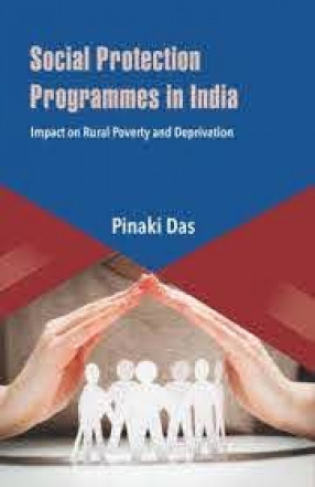 Social Protection Programmes in India: Impact on Rural Poverty and Deprivation