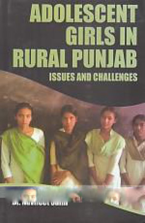 Adolescent Girls in Rural Punjab: Issues and Challenges