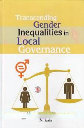Transcending Gender Inequalities in Local Governance
