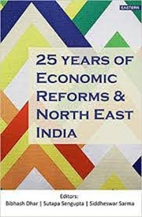 25 Years of Economic Reforms and North East India