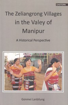 The Zeliangrong Villages in the Valley of Manipur: A Historical Perspective