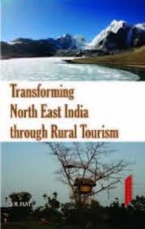 Transforming North East India through Rural Tourism
