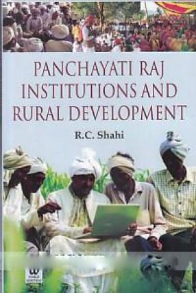 Panchayati Raj Institutions and Rural Development