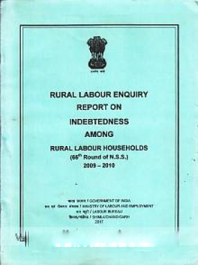 Rural Labour Enquiry: Report on Indebtedness Among rural Labour Households (66th Round of N.S.S.), 2009-2010