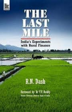The Last Mile: India's Experiments with Rural Finance