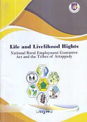 Life and Livelihood Rights: National Rural Employment Guarantee Act and the Tribes of Attappady