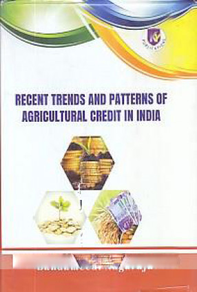 Recent Trends and Patterns of Agricultural Credit in India
