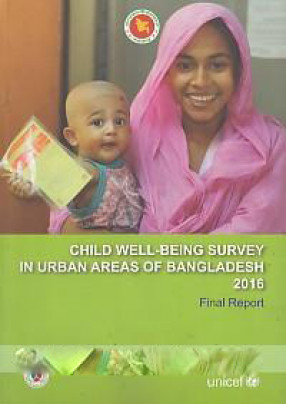 Child Well-Being Survey in Urban Areas of Bangladesh 2016: Final Report