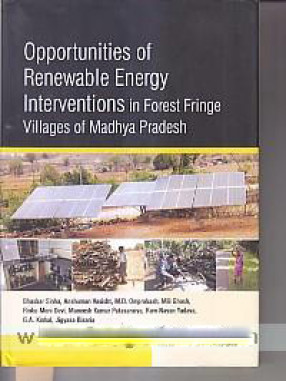 Opportunities of Renewable Energy Interventions in Forest Fringe Villages of Madhya Pradesh