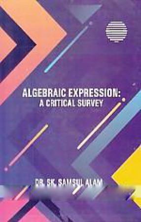 Algebraic Expression: A Critical Survey