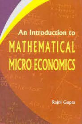 An Introduction to Mathematical Micro Economics