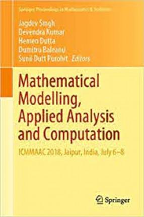 Mathematical Modelling, Applied Analysis and Computation, ICMMAAC 2018, Jaipur, India, July 6-8