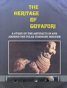 The Heritage of Govapuri: A Study on the Artifacts in and Around the Pilar Seminary Museum