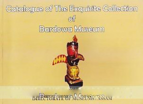 Catalogue of the Exquisite Collection of Bardowa Museum