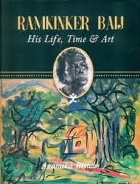 Ramkinker Baij: His Life, Time & Art